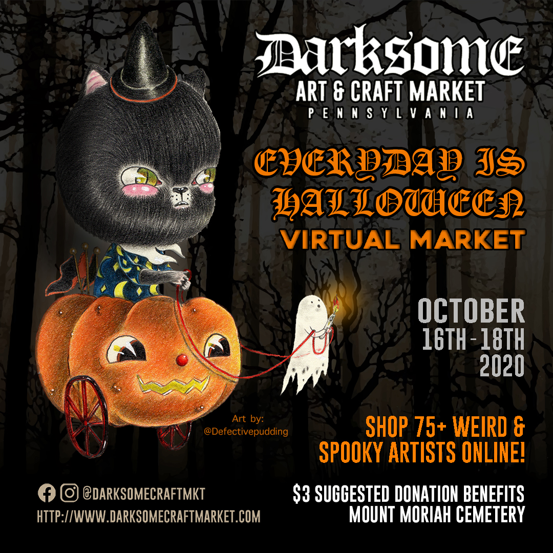 "Market Announcement: Darksome Arts and Craft Virtual Market ""EVERYDAY IS HALLOWEEN"""